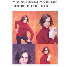 Anytime I think I know who the killer is in criminal minds they SAY THERES A DIFFERENT UNSUB