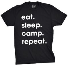 1a67b9524 Eat Sleep Camp Repeat Men Funny Shirts For Men, Funny Tshirts, Cool Shirts,