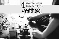 Four Simple Ways to Teach Kids Gratitude : Finding Joy