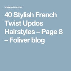 40 Stylish French Twist Updos Hairstyles – Page 8 – Foliver blog