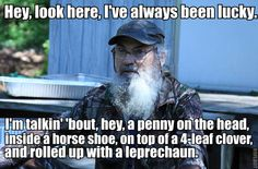Lucky Uncle Si.