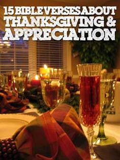 This post gives 15 bible verses of thanksgiving and appreciation to God. Giving thanks even in the midst of hard times helps us to truly bless his name and praise him.