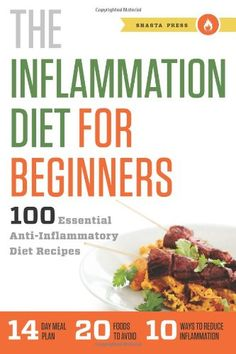 The Inflammation Diet for Beginners: 100 Essential Anti-Inflammatory Diet Recipes by Shasta Press,http://www.amazon.com/dp/1623152453/ref=cm_sw_r_pi_dp_IUZrtb04ZBEB4ECP