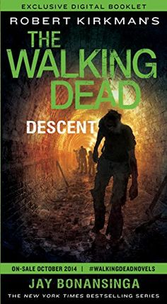 The Walking Dead: Descent--Exclusive Digital Booklet (The Walking Dead Series) von [Bonansinga, Jay, Kirkman, Robert]