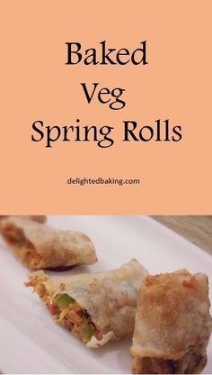 Baked Vegetable Spring Rolls are healthy version of our regular spring rolls. These are perfect tea time snack as well as party snack. Yummy food for kids. Recipes for kids. Snacks for kids. Vegetarian snacks. Party recipes. Party snacks recipe.