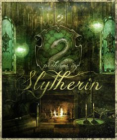 Or perhaps in Slytherin you'll make real friends, those cunning folks use any means to make their ends...