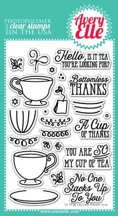 Avery Elle - Tea Time Clear Stamps, $15.00 (http://www.averyelle.com/tea-time-clear-stamps/)