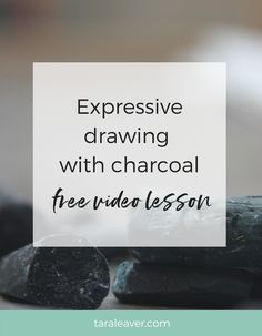 Expressive drawing with charcoal: A free video lesson