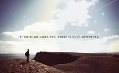only adventure! #ENFP
