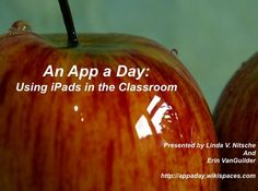 An App a Day: Using iPads in the Classroom