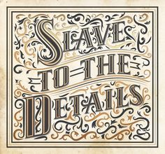Quotes Typo  Slave to the details by Tobias Saul via Behance