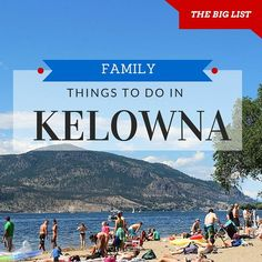Last year, Micki and I decided to make Kelowna our Canadian home base.To say we kind of like the city would be an understatement. Nestled in the heart of British Columbia's Okanagan Valley, Kelowna is definitely one of Canada's golden cities. You can do everything from climbing mountains in the mornings to lazing by the beach in the afternoon and then having supper at a world class winery before heading out for a night on the town. For the kids, Kelowna has so much to offer, from water…