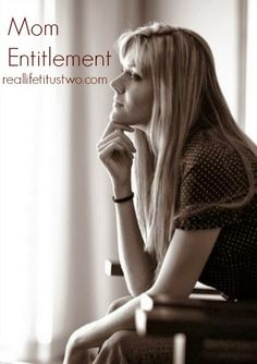 Dealing with mom entitlement