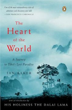 The Heart of the World by Ian Baker,Dalai Lama, Click to Start Reading eBook, The myth of Shangri-la originates in Tibetan Buddhist beliefs in beyul, or hidden lands, sacred sanct