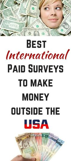 For those of you that don't live in the USA, a list of the best paying survey sites to make hundreds of dollars at home. Best paid surveys in Canada, UK, Australia, Brazil, Spain, Mexico, and more.