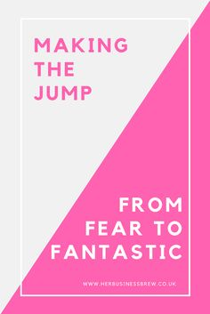 Making the Jump: From Fear to Fantastic