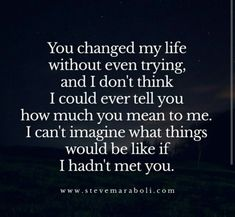 Funny Happy Quotes About Life And Happiness. Cute True Love And Friendship Quotes To Brighten Your Day. Short Fun Quotes About Sadness, Motivation And More. The Words, You Changed My Life, You Changed Quotes, Youre My Person, My Sun And Stars, My Guy, Cute Quotes, Kids Love Quotes, Amazing Man Quotes