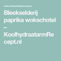 Bleekselderij paprika wokschotel – KoolhydraatarmRecept.nl