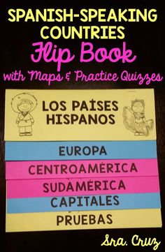 Spanish-Speaking Countries Flip Book (with Maps & Practice Quizzes)  This flip book includes the following: -Printing and assembly directions -Western Europe map to label Spain -Central America map -South America map -Capitals page -Practice capitals and map quizzes