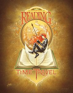 """Reading is TimeTravel"" by Amanda Diehl. Turn your walls into an adventure with more literary-inspired prints from www.imagekind.com!"