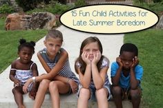 15 Fun Child Activities for Late Summer Boredom