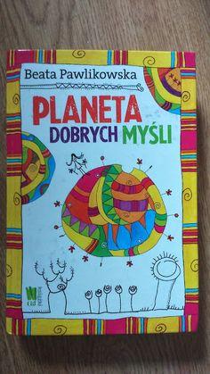 """Podróż za marzeniami: Jak grom z jasnego nieba - """"Planeta dobrych myśli""""... Cover, Books, Libros, Book, Book Illustrations, Libri"""