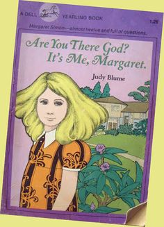 """""""Are You There God? It's Me, Margaret."""" - What girl of the 70's-80's didn't have Judy Blume books?"""