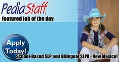 Hot Job! Bilingual School Pediatric SLPs and SLPA – Farmington, NM