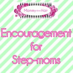 ~Encouragement for step-moms~  Part 1 by Mommy Does Hair