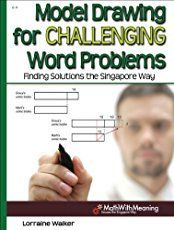 Model Drawing for Challenging Word Problems: Finding Solutions the Singapore Way for grades Covers fractions, ratios, distance, percent, two unknowns and algebra! Algebra Problems, Word Problems, Algebra 1, Staff Development For Educators, Play Therapy Techniques, Math Addition, Addition Games, Singapore Math, Third Grade Math