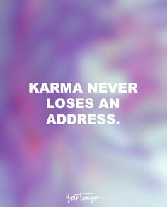 """""""Karma never loses an address.""""                                                                                                                                                                                 More"""