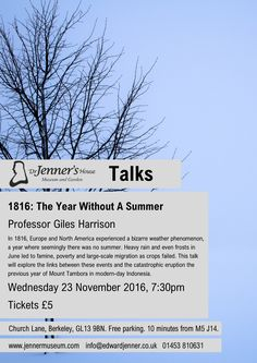 1816: The Year Without A Summer - A talk by Professor Giles Harrison. In 1816, Europe and North America experienced a bizarre weather phenomenon, a year where seemingly there was no summer. This talk will explore the links between these events and the catastrophic eruption the previous year of Mount Tambora in modern-day Indonesia. Wed 23 Nov 2016, 7:30pm