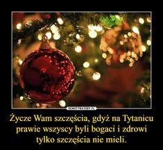 Życze Wam szczęścia, gdyż na Tytanicu prawie wszyscy byli bogaci i zdrowi tylko szczęścia nie mieli. – Polish Memes, Funny Memes, Jokes, Sad Quotes, Lol, Entertaining, Humor, Motto, Cheer