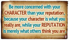 Character is everything.