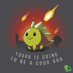Get comfortable in hundreds of cute, funny, and nerdy t-shirts. TeeTurtle has the perfect super soft shirt to make you smile! Cute Cartoon Drawings, Cute Animal Drawings, Kawaii Drawings, Cute Animal Quotes, Cute Quotes, Funny Animals, Cute Animals, Nerdy Shirts, Cute Dinosaur