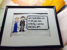 Mr. Darcy to Elizabeth Bennet. I cross stitched this for my friend's bday. Jane Austen would be obsessed with it, I'm sure of it!