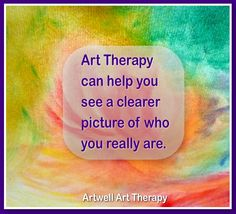 Art therapy can help you see a clearer picture.