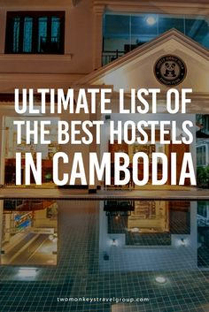 Ultimate List of The Best Hostels in Cambodia