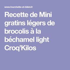 Recette de Mini gratins légers de brocolis à la béchamel light Croq'Kilos