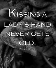 Kissing a lady's hand never gets old.