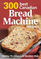 300 Best Bread Machine Recipes by Donna Washburn & Heather Butt Need to get out the bread maker! Bread Maker Recipes, Loaf Recipes, Cookbook Recipes, Baking Recipes, Breadmaker Bread Recipes, Lemon Recipes, Free Recipes, Best Bread Machine, Bread Maker Machine