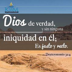 El es la Roca, cuya obra es perfecta, Porque todos sus caminos son rectitud; Dios de verdad, y sin ninguna iniquidad en él; Es justo y recto.