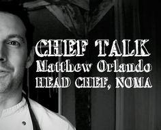 Matthew Orlando, Head Chef at Noma Restaurant in Copenhagen.