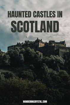 Haunted Scottish Castles, Haunted Castles in Scotland, Scottish Castles Spending the Night, Castle Hotels, Haunted Castles you can stay in Scotland, Haunted History, Haunted places in Scotland, Ghost stories in Scotland, Edinburgh Castles, Glasgow Castles #Scotland #Haunted #Scottish #Edinburgh #Castles #HauntedCastles #wanderingcrystal