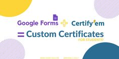 "Are you interested in creating custom certificates that are automatically emailed to your students?  Then Certify'Em is the add-on for you!  Certify'Em is an ""add-on for Google Qu…"