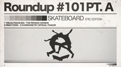 #101 ROUNDUP: Skateboarding - PT. A - The EPIC Edition!   IRIEDAILY