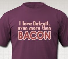 Detroit more than Bacon @ www.downwithdetroit.com