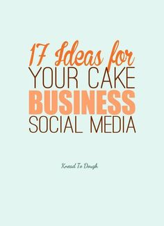 17 ideas for your cake business social media to grow your cake business with new customers and new orders using easy online marketing!