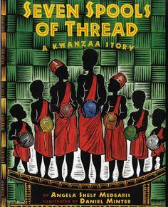 Seven Spools of Thread: A Kwanzaa Story by Angela Shelf Medearis