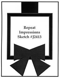 Repeat Impressions Sketch #J2413. Play along with our WHAT IF? Wednesday Sketch Challenges for your chance to win a Repeat Impressions gift certificate! - www.thehousethatstampsbuilt.com - #repeatimpressions #rubberstamps #rubberstamping #cardmaking